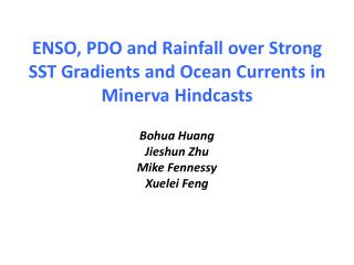 ENSO , PDO and  Rainfall over Strong  SST Gradients  and  Ocean Currents  in Minerva  Hindcasts
