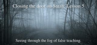 Closing the door on Satan: Lesson 5