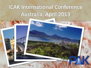 ICAK International Conference Australia, April 2013