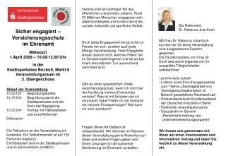 Sicher engagiert – Versicherungsschutz im Ehrenamt Mittwoch April 2009 – 10.00-12.00 Uhr in der
