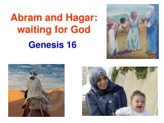 Abram and Hagar: waiting for God