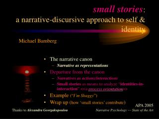 small stories : a narrative-discursive approach to self & identity