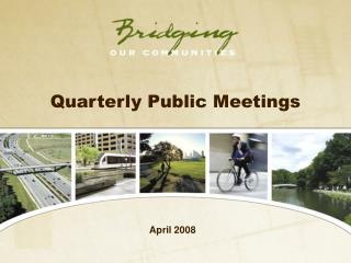Quarterly Public Meetings