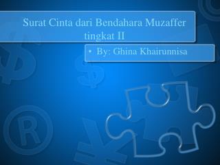 Surat Cinta dari Bendahara Muzaffer tingkat  II