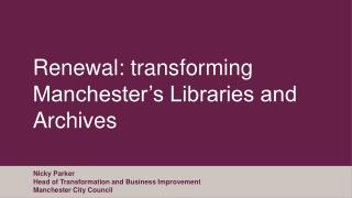 Renewal: transforming Manchester's Libraries and Archives