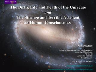The Birth, Life and Death of the Universe and The Strange and Terrible Accident