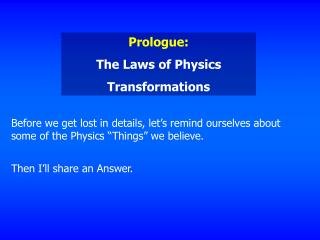 Prologue: The Laws of Physics Transformations
