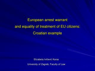 European arrest warrant  and equality of treatment of EU citizens:  Croatian example