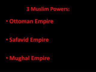 3 Muslim Powers: