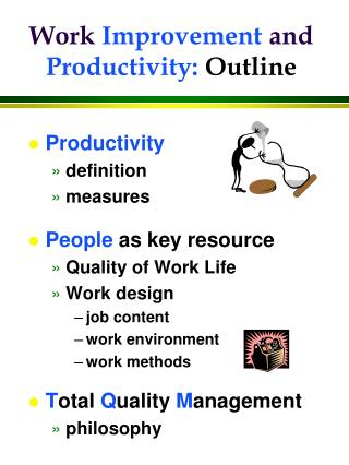 Work Improvement and Productivity: Outline