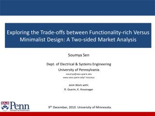 Soumya Sen Dept. of Electrical & Systems Engineering University of Pennsylvania
