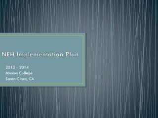 NEH Implementation Plan