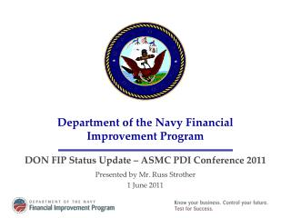 Department of the Navy Financial Improvement Program  DON FIP Status Update   ASMC PDI Conference 2011