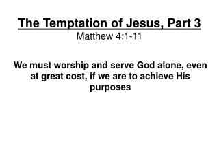 The Temptation of Jesus, Part 3 Matthew 4:1-11
