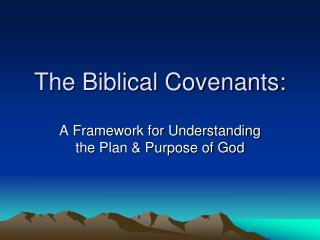 The Biblical Covenants: