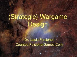 (Strategic) Wargame Design