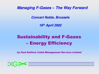 Managing F-Gases � The Way Forward
