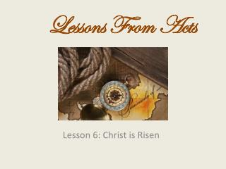 Lesson 6: Christ is Risen