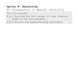 Option H: Relativity H4 Consequences of special relativity