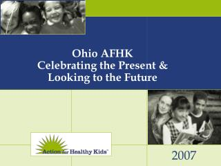 Ohio AFHK Celebrating the Present & Looking to the Future