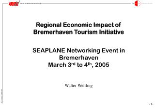 Regional Economic Impact of  Bremerhaven Tourism Initiative