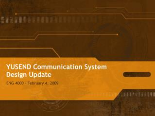 YUSEND Communication System Design Update