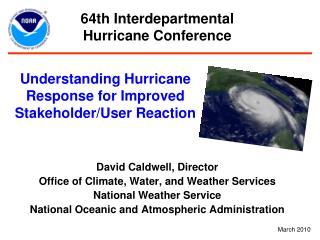 Understanding Hurricane Response for Improved Stakeholder/User Reaction