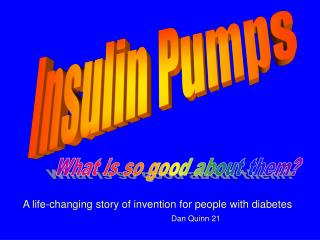 A life-changing story of invention  for  people with diabetes Dan Quinn 21