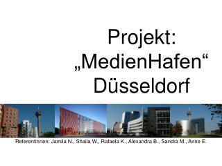 """Projekt: """"MedienHafen"""" Düsseldorf"""