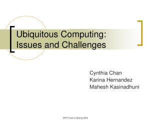 Ubiquitous Computing: Issues and Challenges