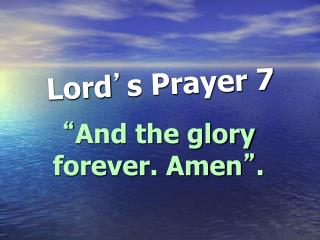 Lord ' s Prayer 7