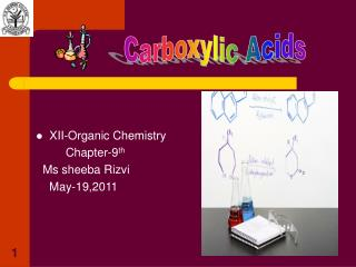 XII-Organic Chemistry          Chapter-9 th   Ms sheeba Rizvi     May-19,2011
