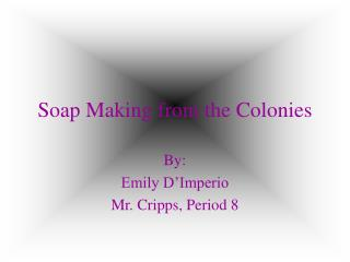 Soap Making from the Colonies