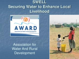 SWELL  Securing Water to Enhance Local Livelihood