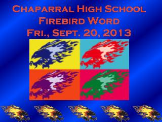 Chaparral High School Firebird Word Fri., Sept. 20, 2013