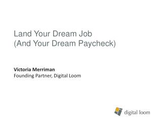 Land Your Dream Job  (And Your Dream Paycheck)