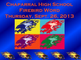 Chaparral High School Firebird Word Thursday, Sept. 26, 2013