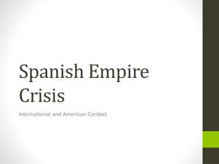 Spanish Empire Crisis