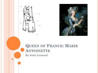 Queen of France: Marie Antoinette