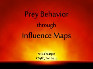 Prey Behavior through Influence Maps