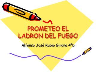 PROMETEO EL LADRON DEL FUEGO