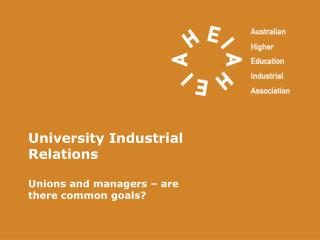 University Industrial Relations Unions and managers � are there common goals?