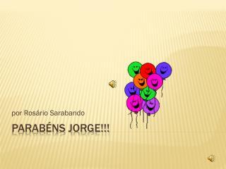 PARABÉNS JORGE!!!