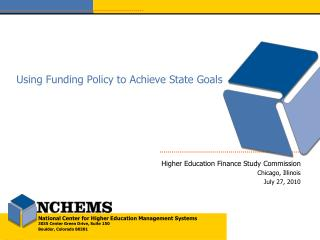 Using Funding Policy to Achieve State Goals