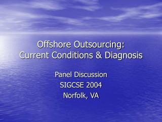 Offshore Outsourcing: Current Conditions & Diagnosis