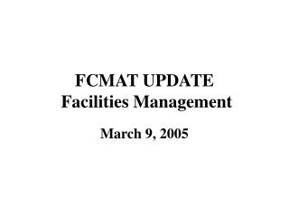 FCMAT UPDATE  Facilities Management