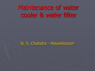 Maintenance of water cooler & water filter