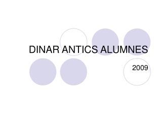 DINAR ANTICS ALUMNES