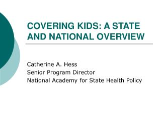 COVERING KIDS: A STATE AND NATIONAL OVERVIEW