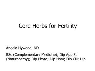 Core Herbs for Fertility